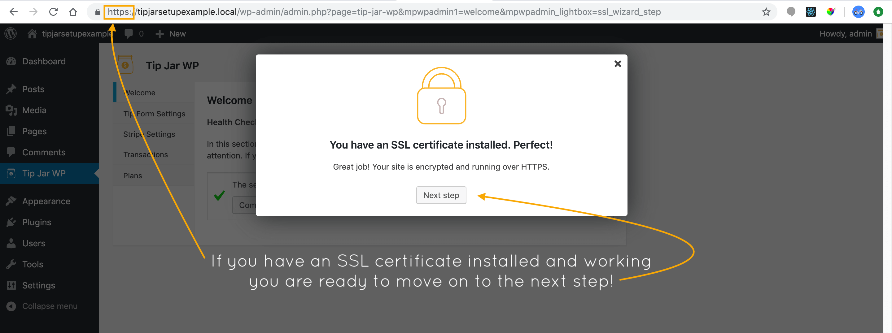 If/when you have an SSL certificate installed and working, you will be able to move to the next step!